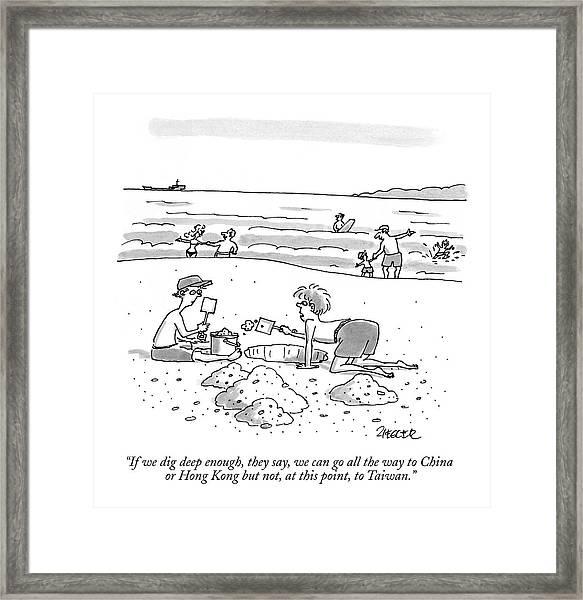 If We Dig Deep Enough Framed Print
