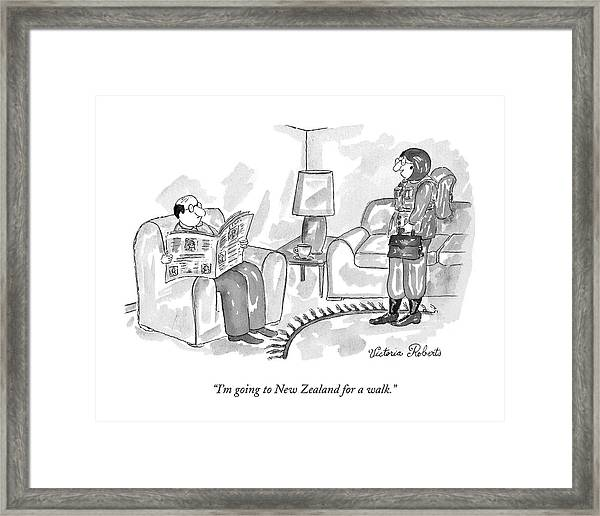 I'm Going To New Zealand For A Walk Framed Print