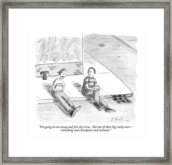 I'm Going To Run Away And Join The Circus Framed Print