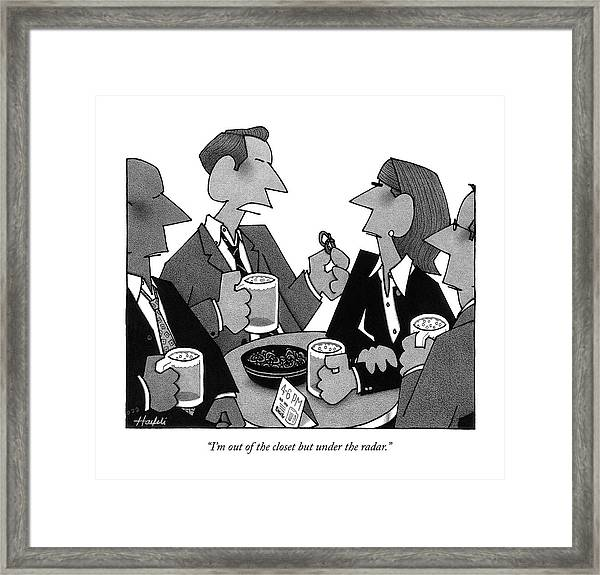 I'm Out Of The Closet But Under The Radar Framed Print