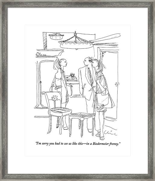 I'm Sorry You Had To See Us Like This - Framed Print
