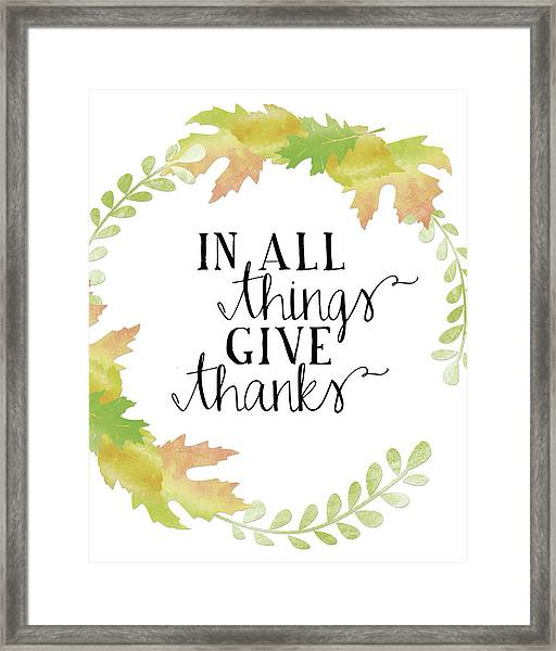 In All Things Give Thanks White Framed Print