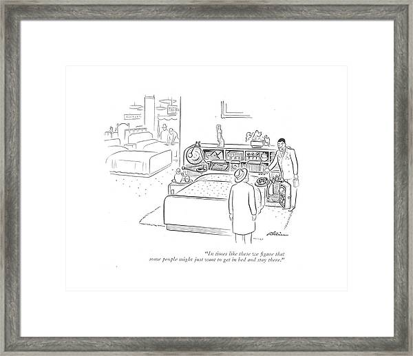 In Times Like These We ?gure That Some People Framed Print by  Alain