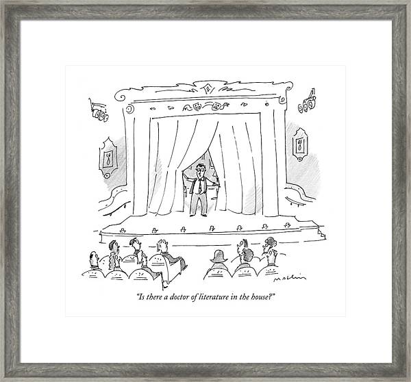 Is There A Doctor Of Literature In The House? Framed Print