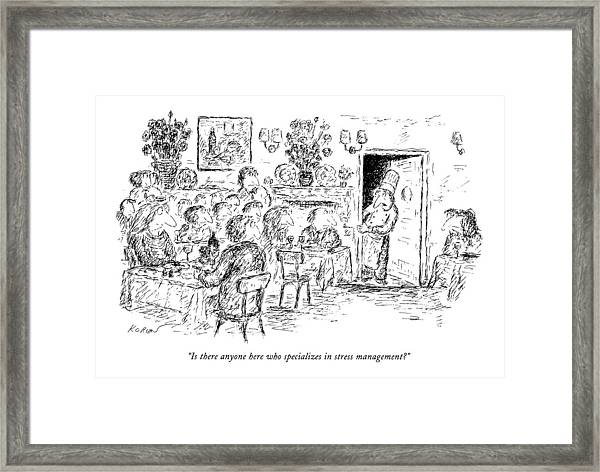 Is There Anyone Here Who Specializes In Stress Framed Print