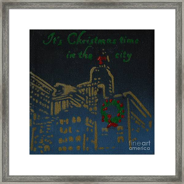 It's Christmas Time In The City Framed Print