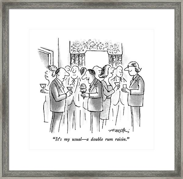 It's My Usual - A Double Rum Raisin Framed Print