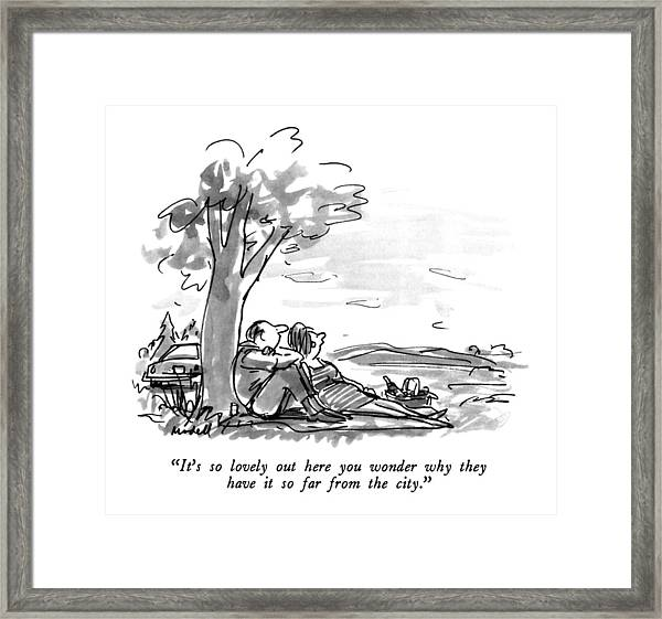 It's So Lovely Out Here You Wonder Why Framed Print