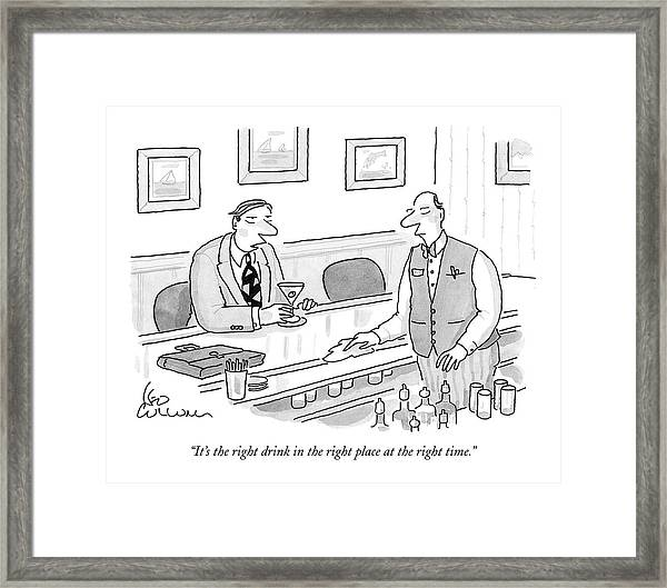 It's The Right Drink In The Right Place Framed Print