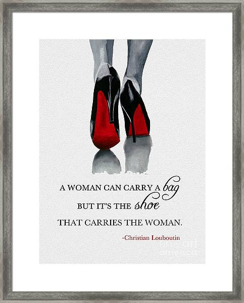 It's The Shoe That Carries The Woman Framed Print