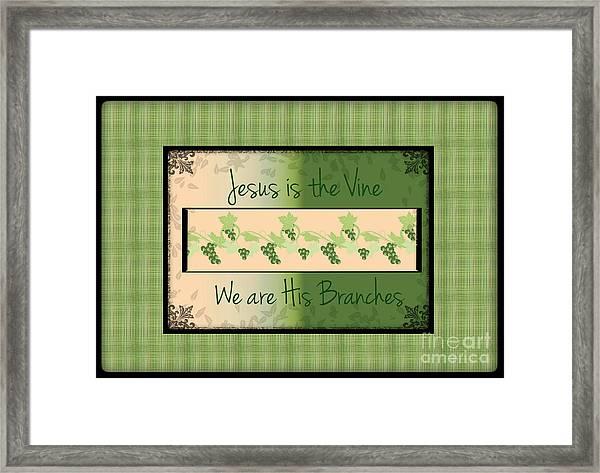 Jesus Is The Vine Framed Print