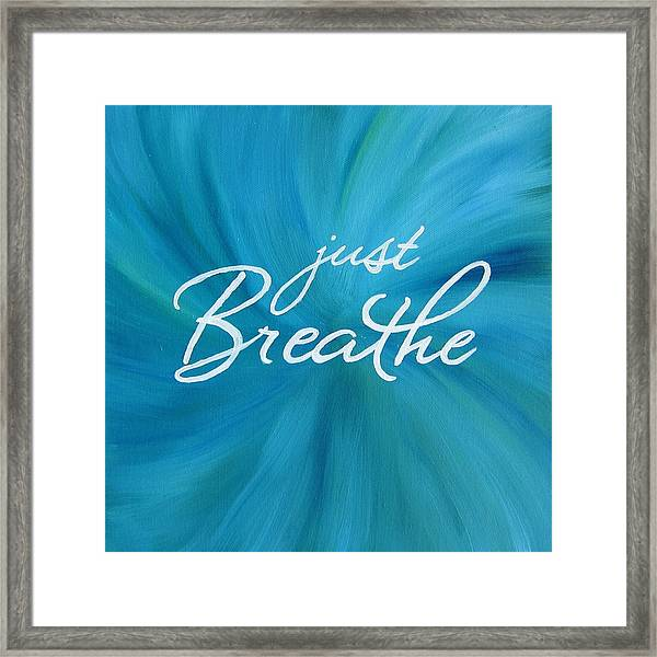 Just Breathe - Aqua Framed Print