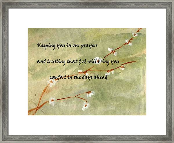 Keeping You In Our Prayers Framed Print