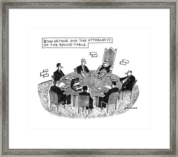 King Arthur And The Attorneys Of The Round Table Framed Print
