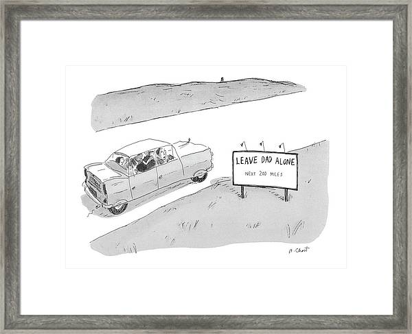 'leave Dad Alonenext 200 Miles' Framed Print
