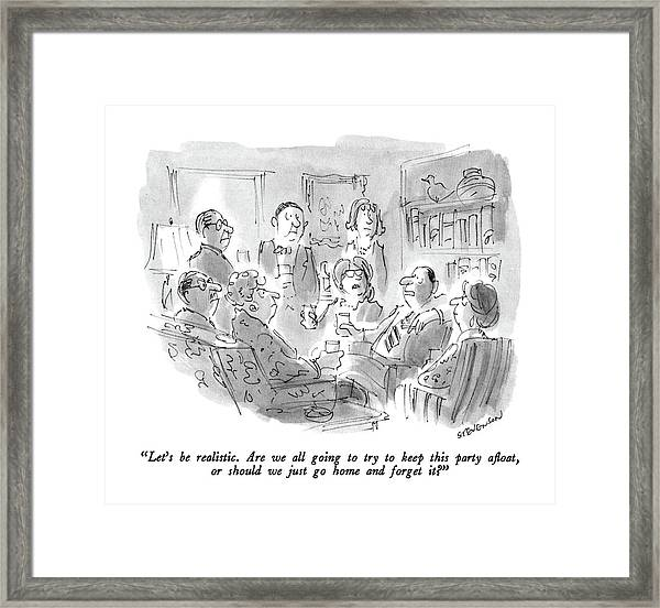 Let's Be Realistic.  Are We All Going To Try Framed Print