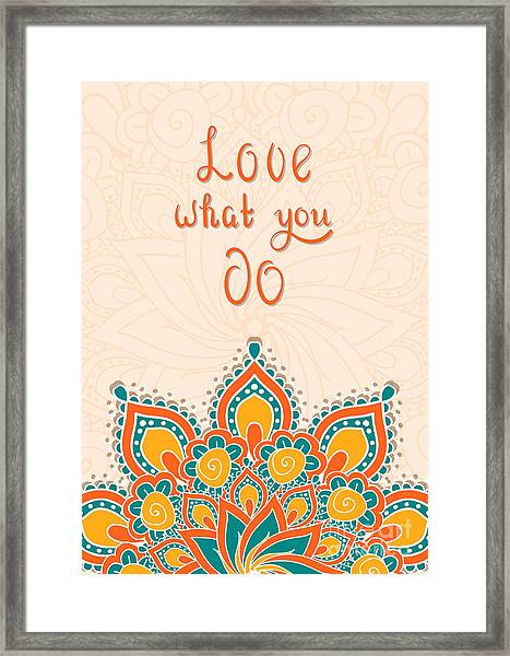 Lettering With Mandala. Love What You Framed Print