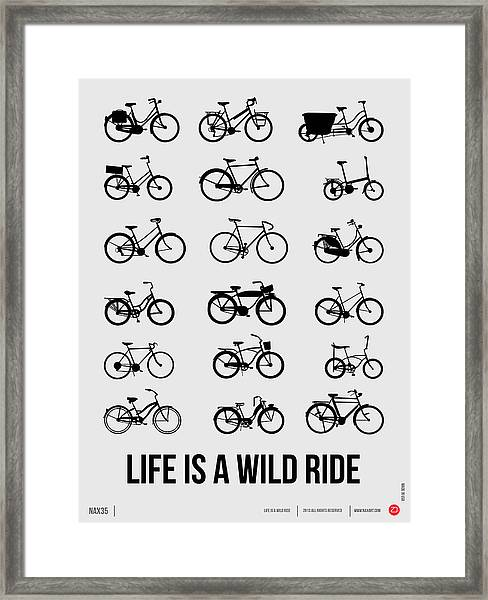 Life Is A Wild Ride Poster 1 Framed Print