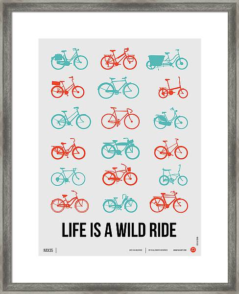 Life Is A Wild Ride Poster 2 Framed Print