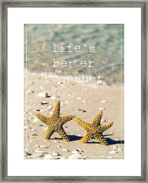 Framed Print featuring the photograph Life's Better Together by Edward Fielding