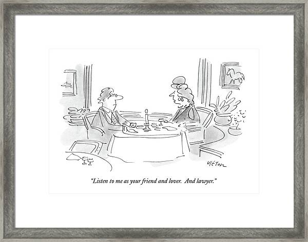 Listen To Me As Your Friend And Lover Framed Print
