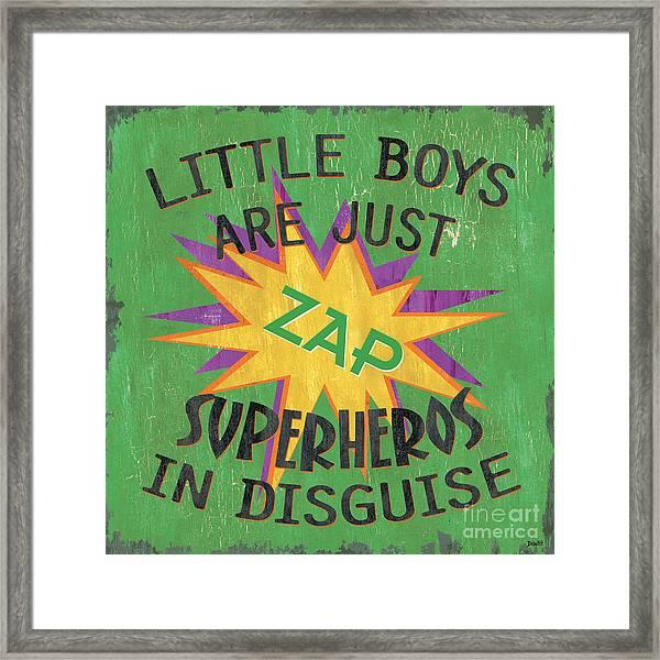 Little Boys Are Just... Framed Print