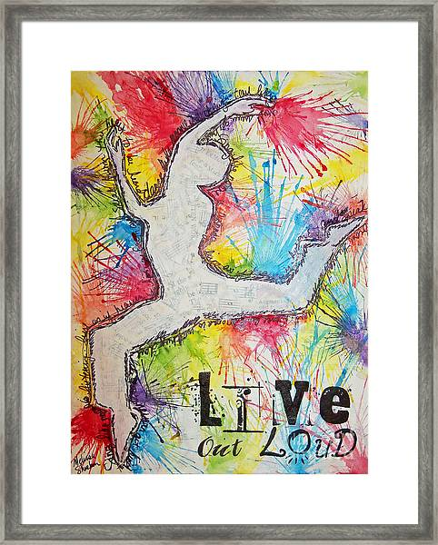 Live Out Loud Framed Print