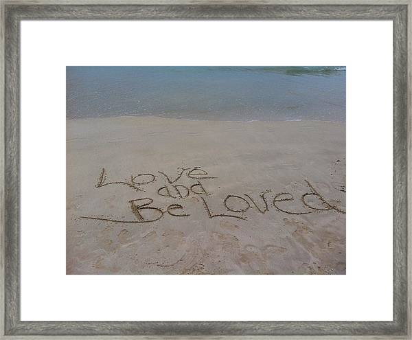Love And Be Loved Beach Message Framed Print