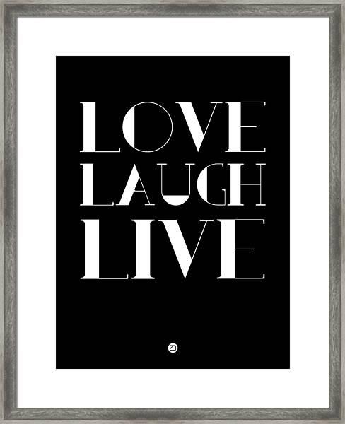 Love Laugh Live Poster 1 Framed Print