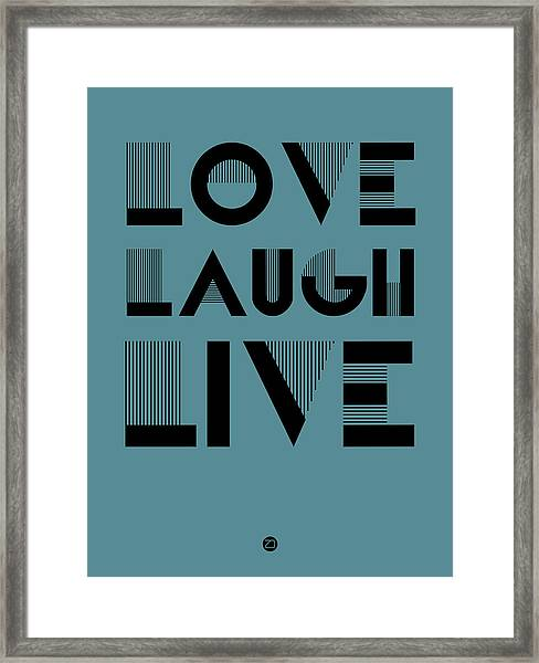Love Laugh Live Poster 4 Framed Print