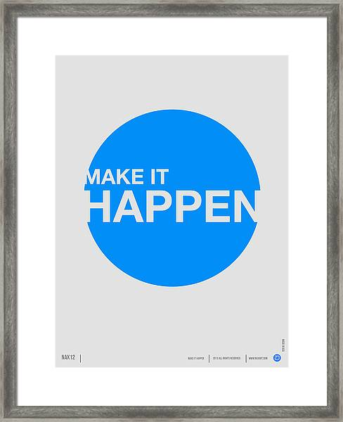 Make It Happen Poster Framed Print