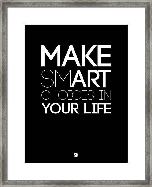 Make Smart Choices In Your Life Poster 2 Framed Print