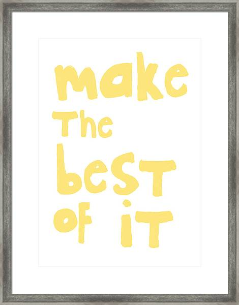 Make The Best Of It- Yellow And White Framed Print