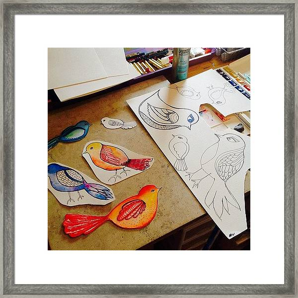 Making Some #birds...just Felt Like Framed Print