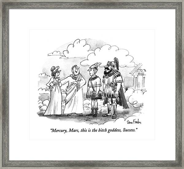Mercury, Mars, This Is The Bitch Goddess, Success Framed Print