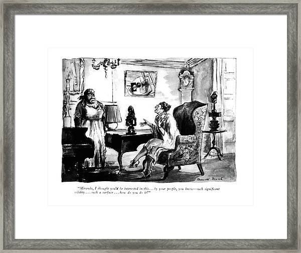 Miranda, I Thought You'd Be Interested In This Framed Print