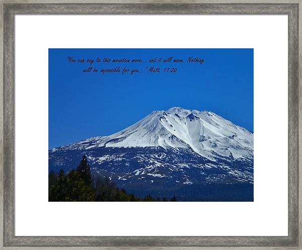 Mountains Shall Move... Framed Print