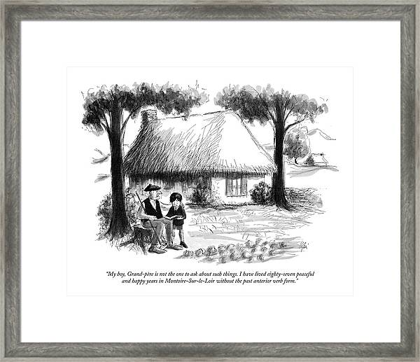 My Boy, Grand-pere Is Not The One To Ask Framed Print