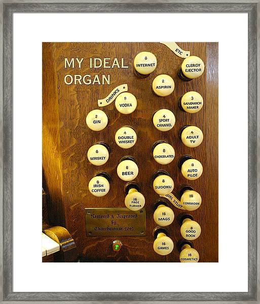My Ideal Organ Framed Print