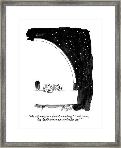 My Wife Has Grown Fond Of Remarking Framed Print