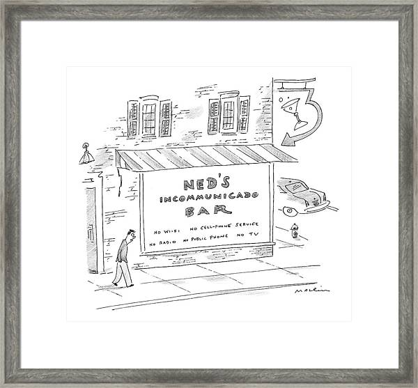 Ned's Incommunicado Bar Advertises A Lack Framed Print