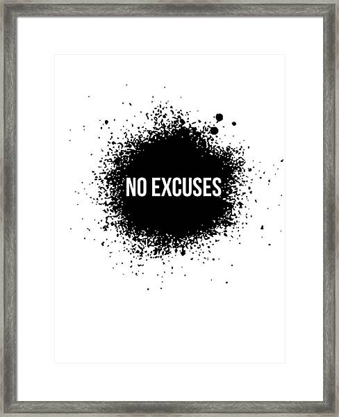 No Excuses Poster White Framed Print