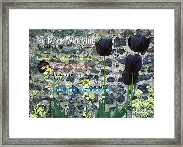 No More Worrying Framed Print