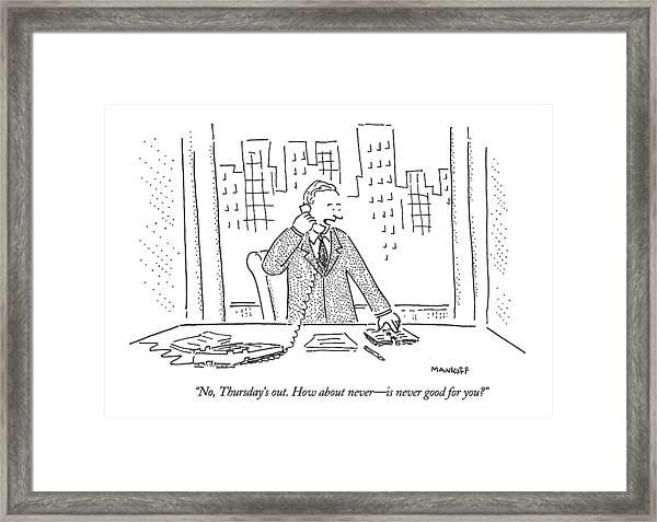 No, Thursday's Out. How About Never - Framed Print
