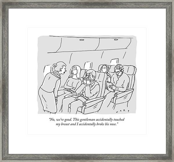 No, We're Good. This Gentleman Accidentally Framed Print