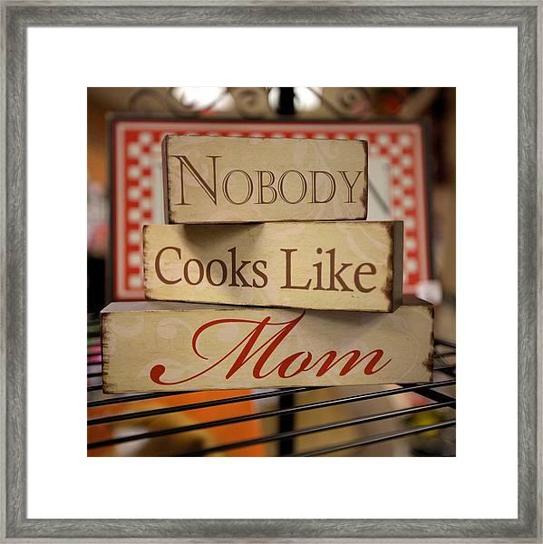 Nobody Cooks Like Mom - Square Framed Print