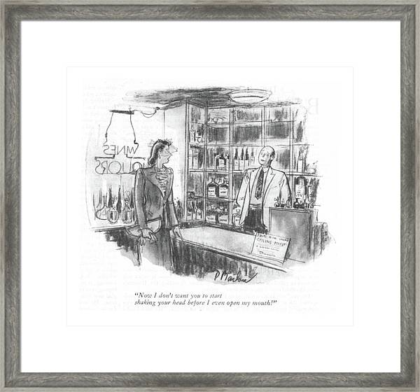 Now I Don't Want You To Start Shaking Your Head Framed Print