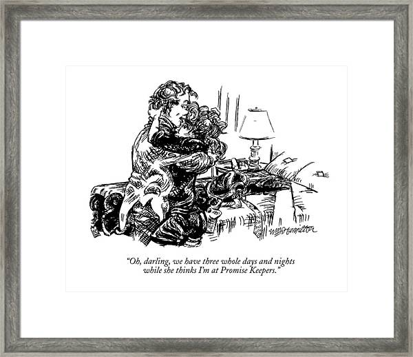 Oh, Darling, We Have Three Whole Days And Nights Framed Print