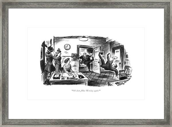Oh Dear, Blue Monday Again! Framed Print