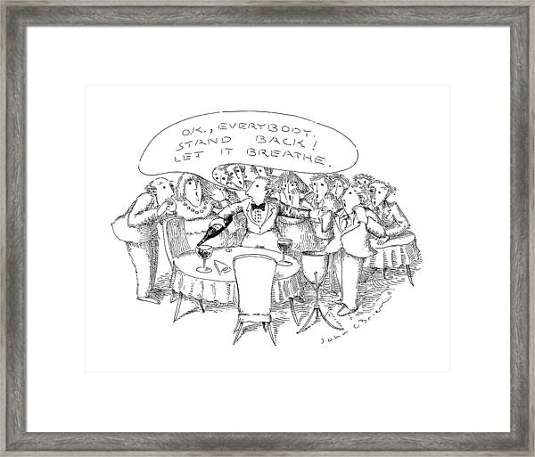 O.k., Everybody.  Stand Back! Let It Breathe Framed Print